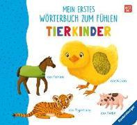 Cover-Bild zu Mein erstes Wörterbuch zum Fühlen: Tierkinder von Teichmann, Meike