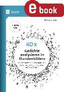 Cover-Bild zu 40 x Gedichte analysieren in Stundenbildern 5-6 (eBook) von Schäfer, Stefan