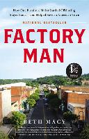 Cover-Bild zu Factory Man: How One Furniture Maker Battled Offshoring, Stayed Local - And Helped Save an American Town von Macy, Beth