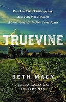 Cover-Bild zu Truevine: Two Brothers, a Kidnapping, and a Mother's Quest: A True Story of the Jim Crow South von Macy, Beth