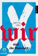 Cover-Bild zu Wir sind die Wahrheit (eBook) von Götz, Andreas