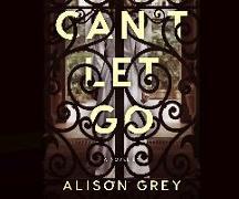 Cover-Bild zu Grey, Alison: Can't Let Go