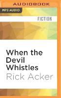 Cover-Bild zu Acker, Rick: When the Devil Whistles