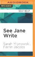 Cover-Bild zu Mlynowski, Sarah: See Jane Write: A Girl's Guide to Writing Chick Lit