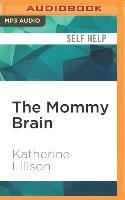 Cover-Bild zu Ellison, Katherine: The Mommy Brain: How Motherhood Makes Us Smarter