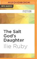 Cover-Bild zu Ruby, Ilie: The Salt God's Daughter