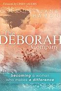 Cover-Bild zu Hamon, Jane: The Deborah Company: Becoming a Woman Who Makes a Difference
