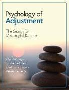 Cover-Bild zu Moritsugu, John N.: Psychology of Adjustment: The Search for Meaningful Balance