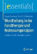 Cover-Bild zu Wundheilung in der Handtherapie und Redressionsprinzipien (eBook) von Schreuders, Ton A.R.
