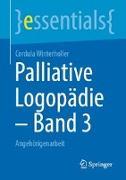 Cover-Bild zu Palliative Logopädie - Band 3 von Winterholler, Cordula