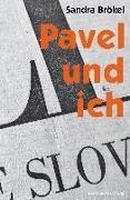 Cover-Bild zu Pavel und ich von Brökel, Sandra