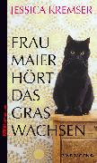Cover-Bild zu Frau Maier hört das Gras wachsen von Kremser, Jessica