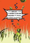 Cover-Bild zu Saunders, George: The Brief and Frightening Reign of Phil