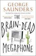 Cover-Bild zu Saunders, George: The Brain-Dead Megaphone