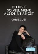 Cover-Bild zu Gust, Chris: Du bist so viel mehr als Deine Angst