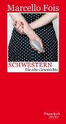 Cover-Bild zu Fois, Marcello: Schwestern