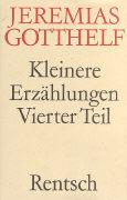 Cover-Bild zu Gotthelf, Jeremias: Kleinere Erzählungen - Vierter Teil