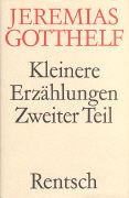 Cover-Bild zu Gotthelf, Jeremias: Kleinere Erzählungen - Zweiter Teil