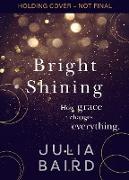 Cover-Bild zu Baird, Julia: Bright Shining (eBook)
