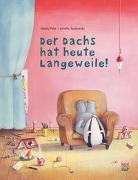 Cover-Bild zu Petz, Moritz: Der Dachs hat heute Langeweile!