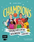 Cover-Bild zu Champions - Sporthelden, die Geschichte schreiben von Voss, Sven