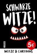 Cover-Bild zu Schwarze Witze: Böse, gemeine und politisch unkorrekte Witze und Cartoons von Muster, Mannfredt