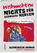Cover-Bild zu Nichts für schwache Nerven - Weihnachten! von Landschulz, Dorthe