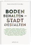 Cover-Bild zu Gerber, Brigitta (Hrsg.): Boden behalten - Stadt gestalten