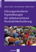 Cover-Bild zu Sachse, Rainer: Klärungsorientierte Psychotherapie der selbstunsicheren Persönlichkeitsstörung
