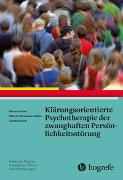 Cover-Bild zu Sachse, Rainer: Klärungsorientierte Psychotherapie der zwanghaften Persönlichkeitsstörung