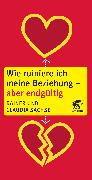 Cover-Bild zu Sachse, Rainer: Wie ruiniere ich meine Beziehung - aber endgültig