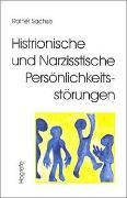 Cover-Bild zu Sachse, Rainer: Histrionische und Narzisstische Persönlichkeitsstörungen