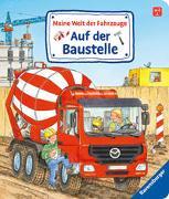 Cover-Bild zu Meine Welt der Fahrzeuge: Auf der Baustelle von Gernhäuser, Susanne