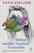Cover-Bild zu Bilder meiner besten Freundin von Avallone, Silvia