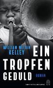Cover-Bild zu Ein Tropfen Geduld von Kelley, William Melvin