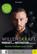 Cover-Bild zu Willenskraft - Mindset und Motivation im Alltag von Kagels, René