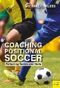 Cover-Bild zu Coaching Positional Soccer (eBook) von Curless, Michael