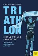 Cover-Bild zu Triathlon - Erfolg auf der Langdistanz von Schmidt-Wendling, Mario