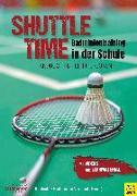 Cover-Bild zu Shuttle Time - Badmintontraining in der Schule von Kelzenberg, Heinz