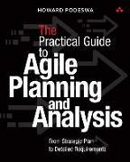 Cover-Bild zu Practical Guide to Agile Business Analysis von Podeswa, Howard
