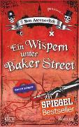 Cover-Bild zu Aaronovitch, Ben: Ein Wispern unter Baker Street