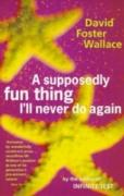 Cover-Bild zu A Supposedly Fun Thing I'll Never Do Again (eBook) von Foster Wallace, David
