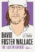 Cover-Bild zu David Foster Wallace: The Last Interview Expanded with New Introduction (eBook) von Wallace, David Foster