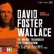 Cover-Bild zu Die wahre Traurigkeit der Erwachsenen (Audio Download) von Wallace, David Foster