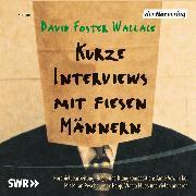 Cover-Bild zu Kurze Interviews mit fiesen Männern (Audio Download) von Wallace, David Foster