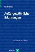 Cover-Bild zu Belz, Martina: Bd. 35: Aussergewöhnliche Erfahrungen - Fortschritte der Psychotherapie