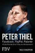 Cover-Bild zu Peter Thiel - Facebook, PayPal, Palantir von Chafkin, Max