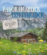 Panoramablick und Hüttenglück