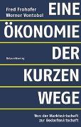 Eine Ökonomie der kurzen Wege