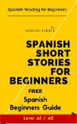 Spanish Short Stories for Beginners: Spanish Reading for Beginners (Learn Spanish with Stories, #1)